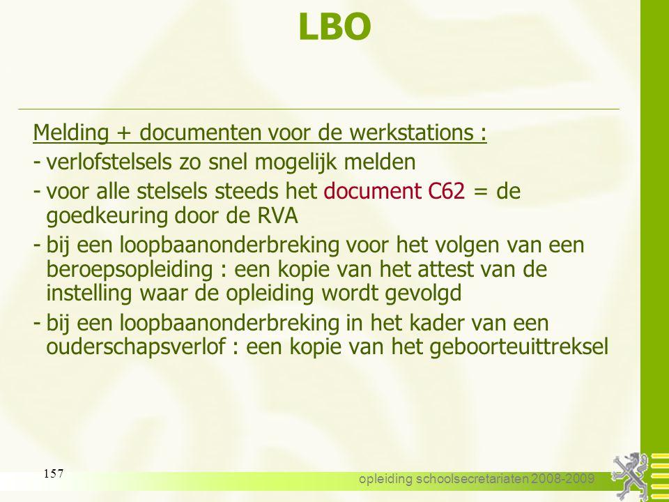 opleiding schoolsecretariaten 2008-2009 156 LBO Wat kan niet !! -tijdens een periode van LBO : een uitbreiding van de opdracht - uitgezonderd -een bij