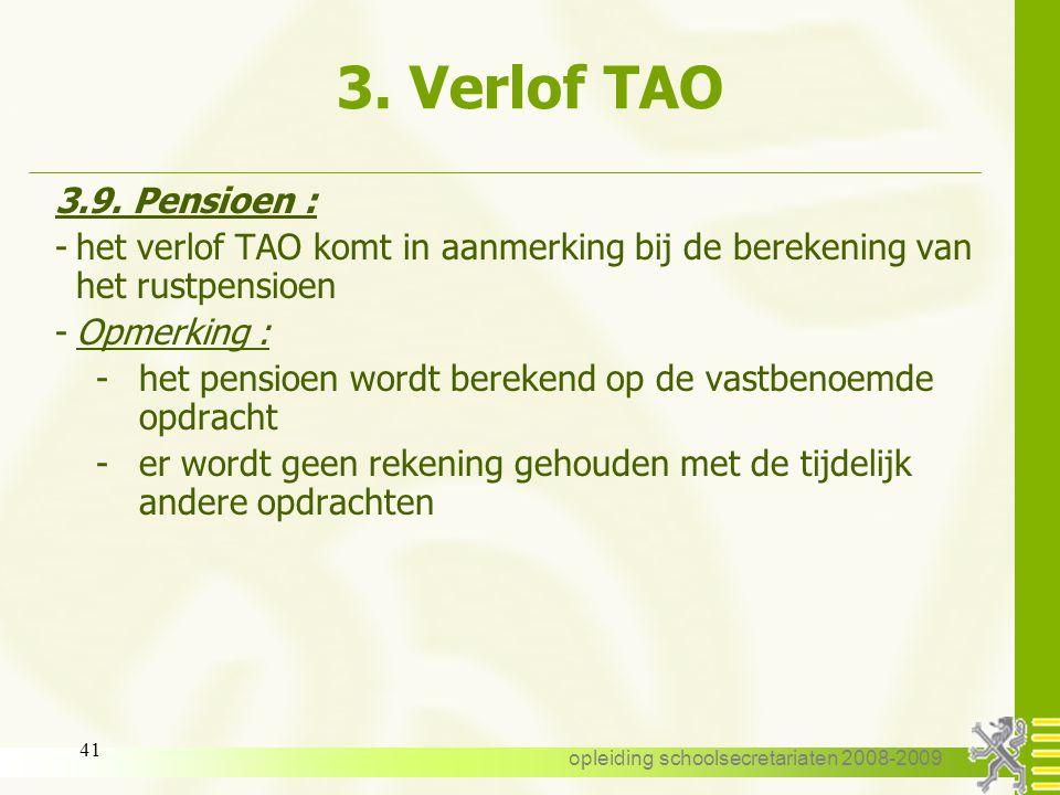 opleiding schoolsecretariaten 2008-2009 40 3. Verlof TAO 3.8. Administratieve toestand : -dienstactiviteit -het personeelslid wordt verder beschouwd a