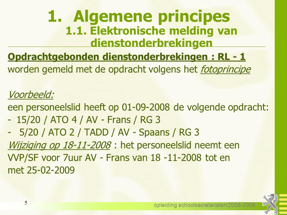 opleiding schoolsecretariaten 2008-2009 4 1. Algemene principes 1.1. Elektronische melding -opdrachtgebonden dienstonderbrekingen -niet- opdrachtgebon