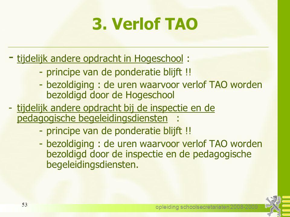 opleiding schoolsecretariaten 2008-2009 52 3. Verlof TAO : toelage Toelage of boemerang : Voorbeeld : verlof TAO van 01-09-2008 tot 31-08-2009. -schoo