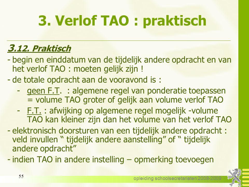 opleiding schoolsecretariaten 2008-2009 54 3. Verlof TAO