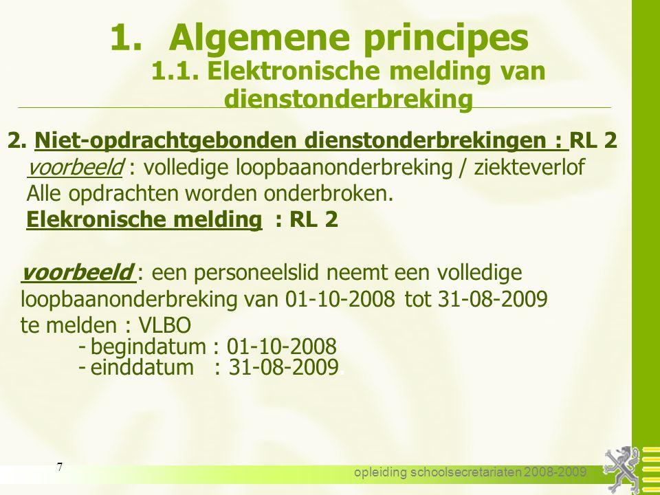 opleiding schoolsecretariaten 2008-2009 6 Elektronische melding van een opdrachtgebonden dienstonderbreking : RL 1 – opdrachtenpakket bericht met geld