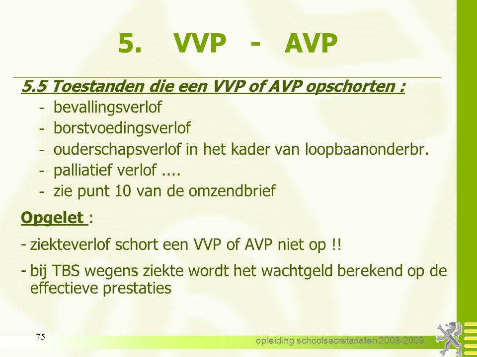 """opleiding schoolsecretariaten 2008-2009 74 5. VVP - AVP begrip """" wekelijkse prestaties """" : alle soorten detacheringen, dus: - Verlof wegens ( bijzonde"""