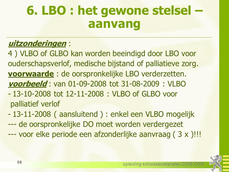 opleiding schoolsecretariaten 2008-2009 97 6. LBO : het gewone stelsel – aanvang voorbeeld : een leraar neemt een volledig ouderschapsverlof van 07-01