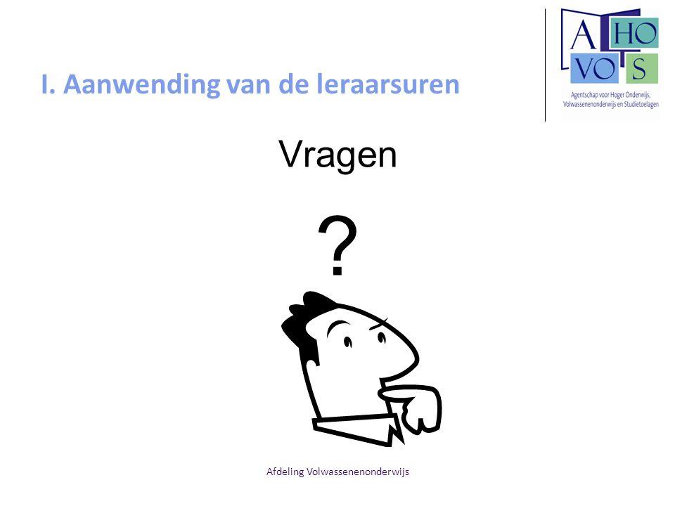 Afdeling Volwassenenonderwijs I. Aanwending van de leraarsuren Vragen ?
