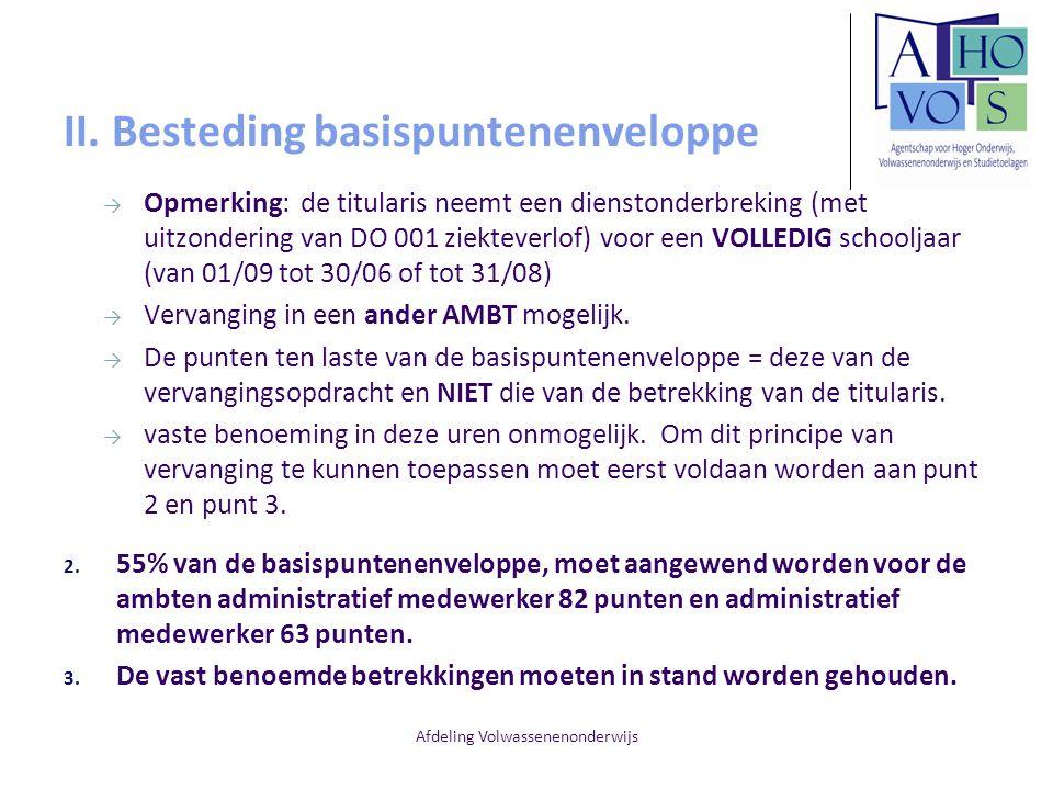 Afdeling Volwassenenonderwijs II. Besteding basispuntenenveloppe → Opmerking: de titularis neemt een dienstonderbreking (met uitzondering van DO 001 z