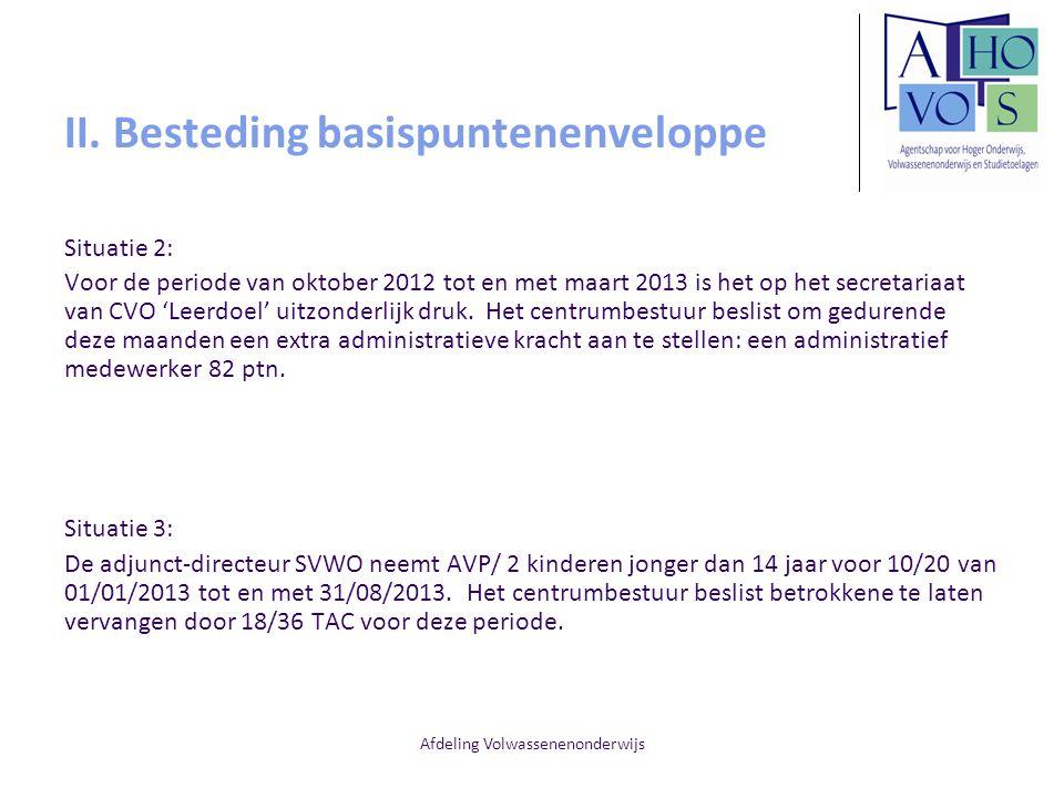 Afdeling Volwassenenonderwijs II. Besteding basispuntenenveloppe Situatie 2: Voor de periode van oktober 2012 tot en met maart 2013 is het op het secr