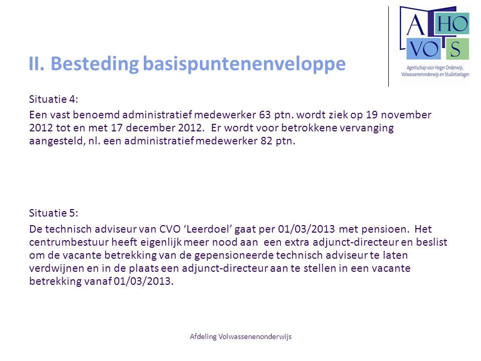 Afdeling Volwassenenonderwijs II. Besteding basispuntenenveloppe Situatie 4: Een vast benoemd administratief medewerker 63 ptn. wordt ziek op 19 novem