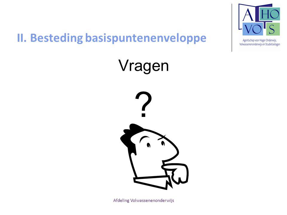 Afdeling Volwassenenonderwijs II. Besteding basispuntenenveloppe Vragen ?