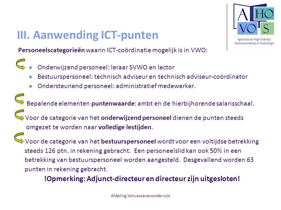 Afdeling Volwassenenonderwijs III. Aanwending ICT-punten Personeelscategorieën waarin ICT-coördinatie mogelijk is in VWO: Onderwijzend personeel: lera