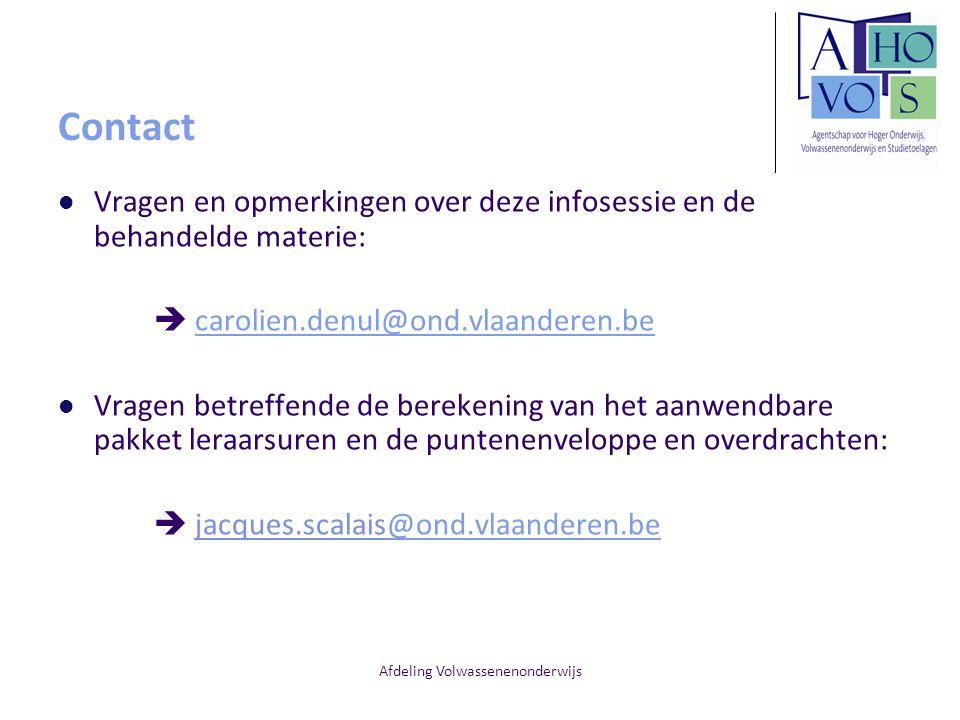 Afdeling Volwassenenonderwijs Contact Vragen en opmerkingen over deze infosessie en de behandelde materie:  carolien.denul@ond.vlaanderen.becarolien.
