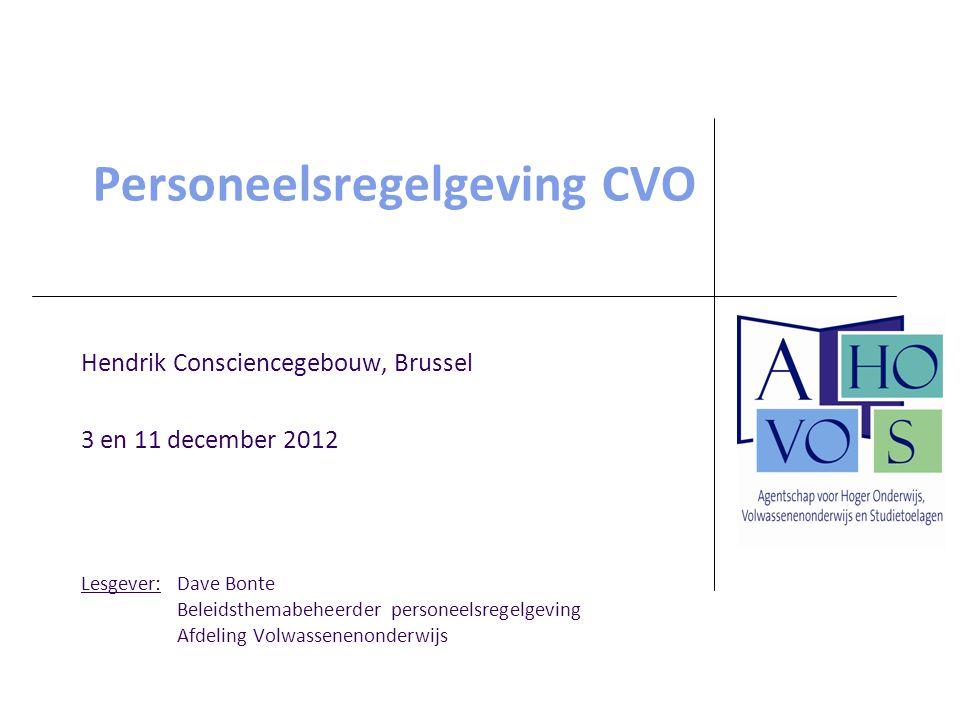 Hendrik Consciencegebouw, Brussel 3 en 11 december 2012 Lesgever: Dave Bonte Beleidsthemabeheerder personeelsregelgeving Afdeling Volwassenenonderwijs