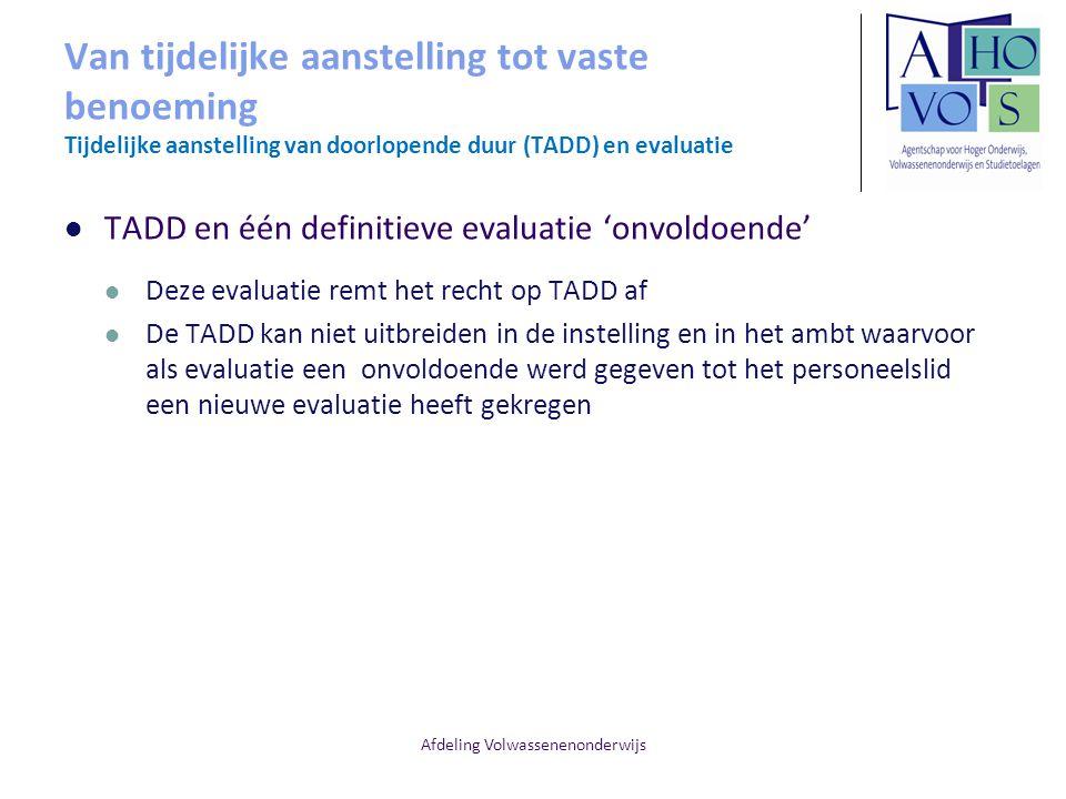Afdeling Volwassenenonderwijs Van tijdelijke aanstelling tot vaste benoeming Tijdelijke aanstelling van doorlopende duur (TADD) en evaluatie TADD en é