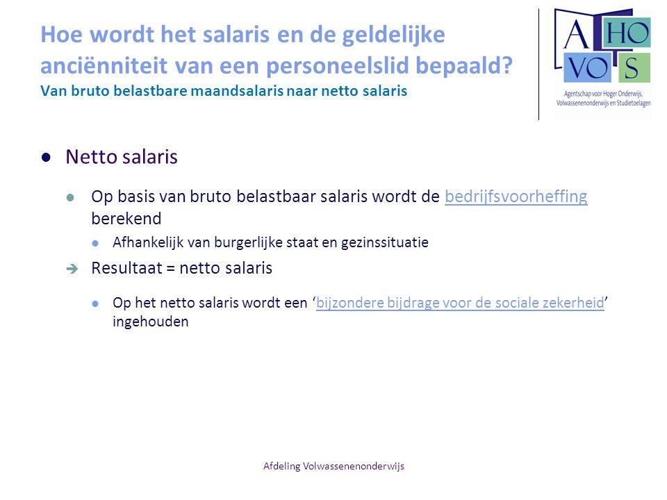 Afdeling Volwassenenonderwijs Hoe wordt het salaris en de geldelijke anciënniteit van een personeelslid bepaald? Van bruto belastbare maandsalaris naa