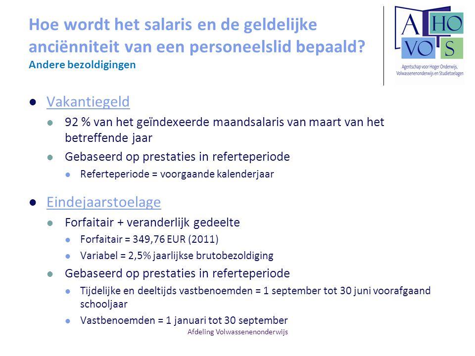 Afdeling Volwassenenonderwijs Hoe wordt het salaris en de geldelijke anciënniteit van een personeelslid bepaald? Andere bezoldigingen Vakantiegeld 92