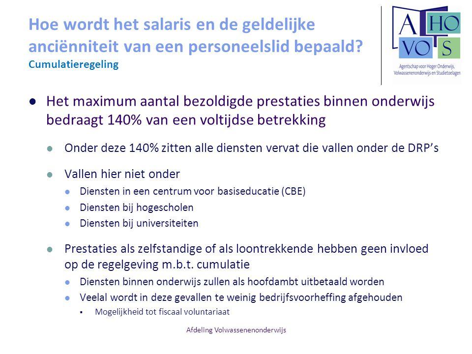 Afdeling Volwassenenonderwijs Hoe wordt het salaris en de geldelijke anciënniteit van een personeelslid bepaald? Cumulatieregeling Het maximum aantal