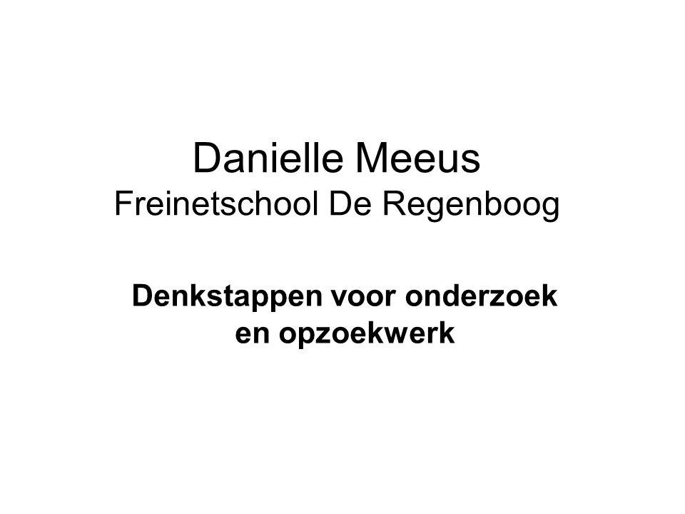 Danielle Meeus Freinetschool De Regenboog Denkstappen voor onderzoek en opzoekwerk