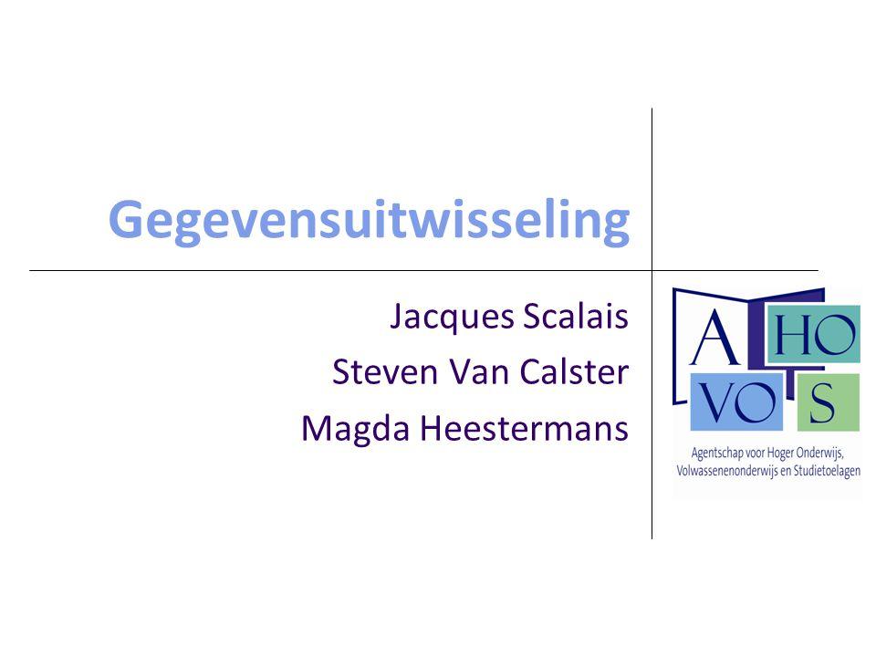 Gegevensuitwisseling Jacques Scalais Steven Van Calster Magda Heestermans