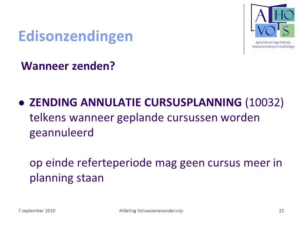 7 september 2010Afdeling Volwassenenonderwijs21 Edisonzendingen Wanneer zenden.