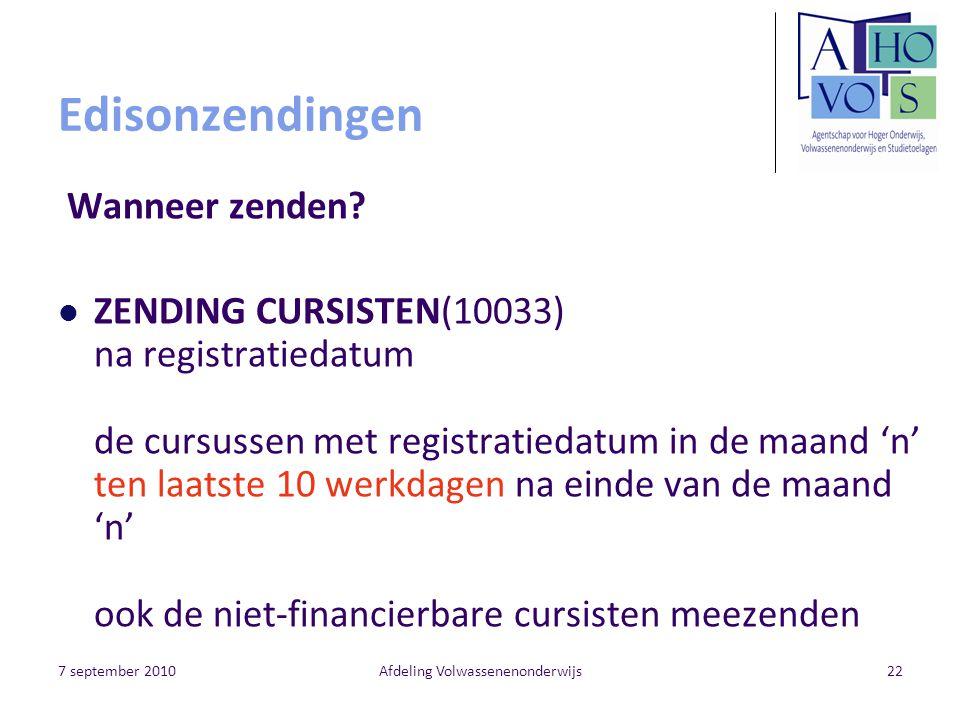 7 september 2010Afdeling Volwassenenonderwijs22 Edisonzendingen Wanneer zenden.