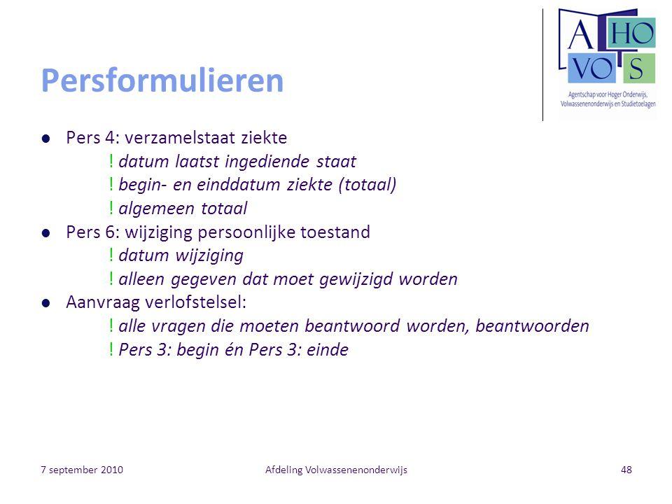7 september 2010Afdeling Volwassenenonderwijs48 Persformulieren Pers 4: verzamelstaat ziekte .