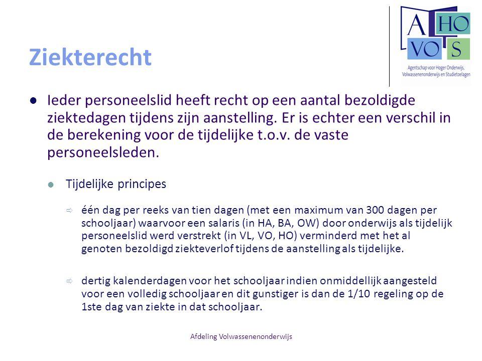 Afdeling Volwassenenonderwijs Ziekterecht Ieder personeelslid heeft recht op een aantal bezoldigde ziektedagen tijdens zijn aanstelling.