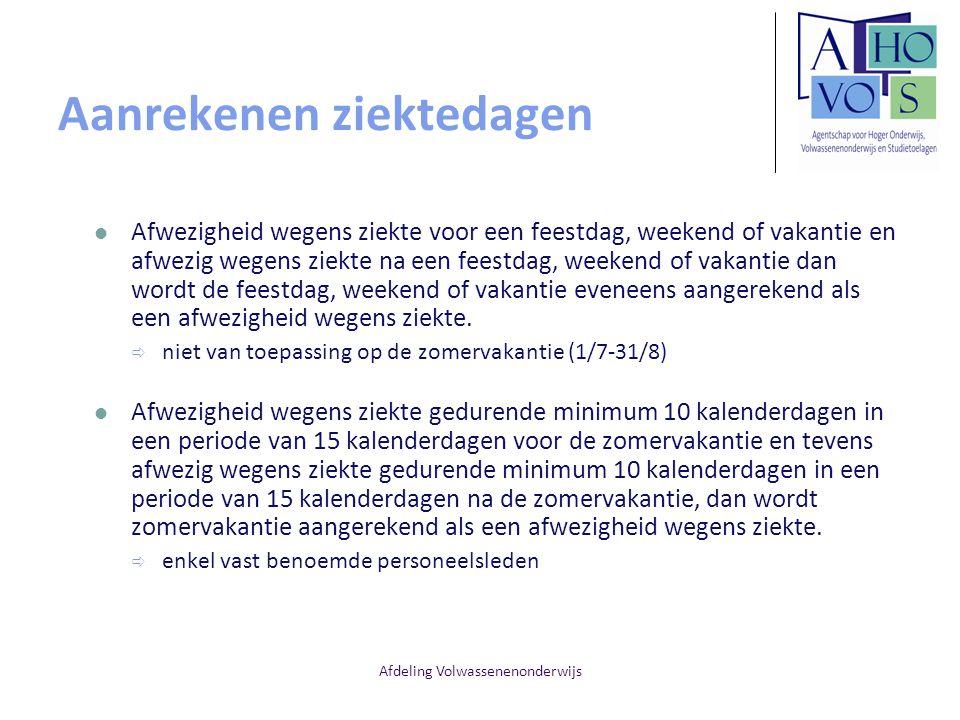 Afdeling Volwassenenonderwijs Aanrekenen ziektedagen Afwezigheid wegens ziekte voor een feestdag, weekend of vakantie en afwezig wegens ziekte na een