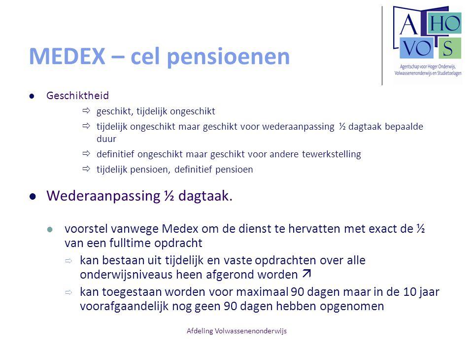 Afdeling Volwassenenonderwijs MEDEX – cel pensioenen Geschiktheid  geschikt, tijdelijk ongeschikt  tijdelijk ongeschikt maar geschikt voor wederaanp