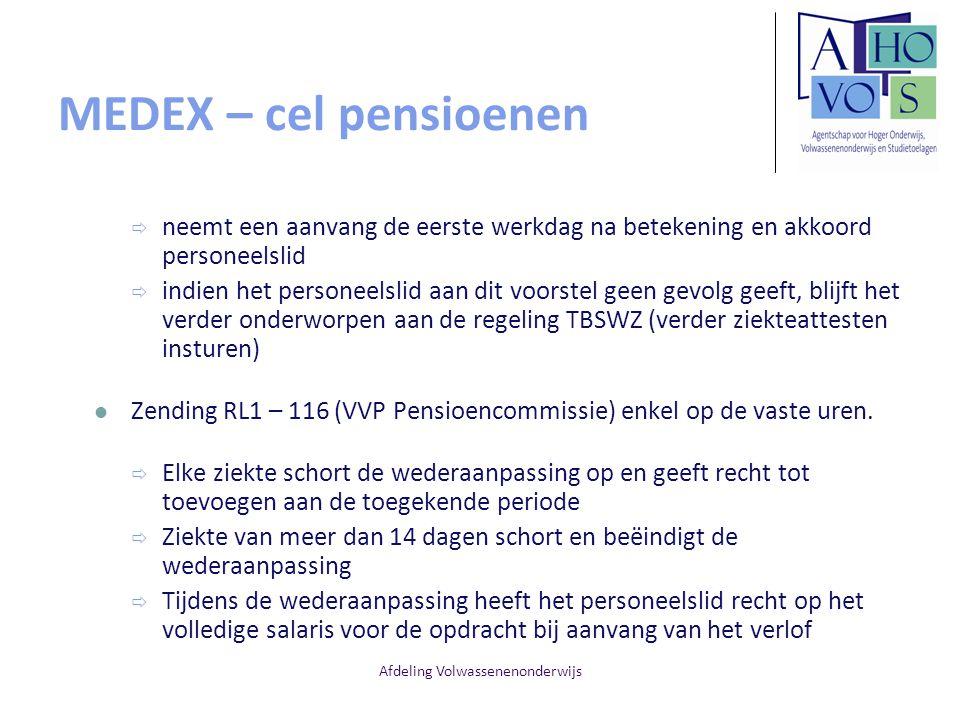Afdeling Volwassenenonderwijs MEDEX – cel pensioenen  neemt een aanvang de eerste werkdag na betekening en akkoord personeelslid  indien het persone