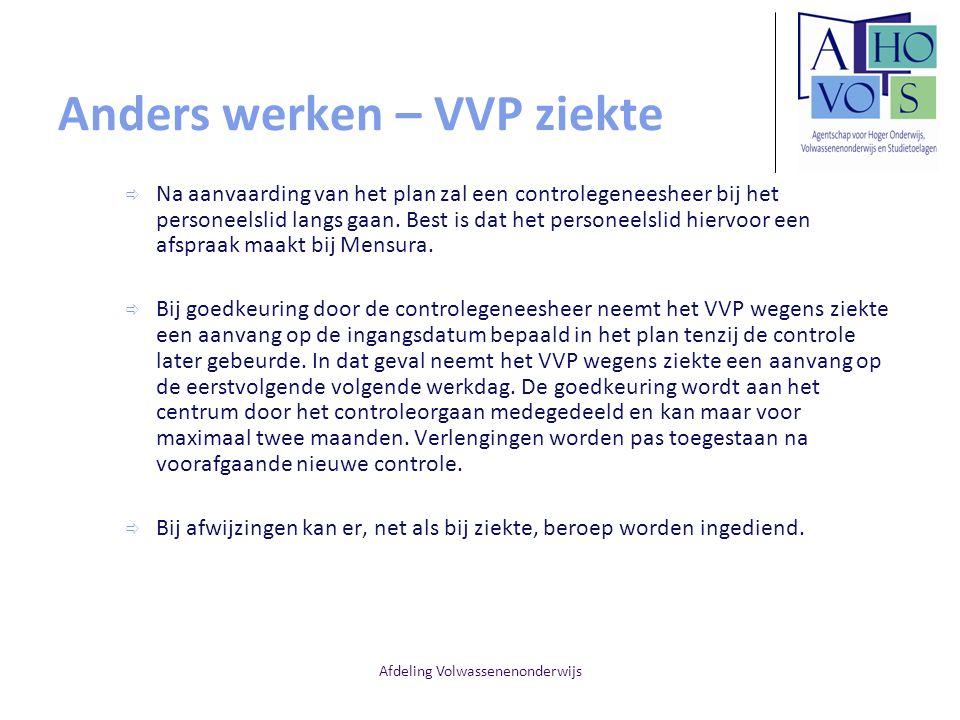 Afdeling Volwassenenonderwijs Anders werken – VVP ziekte  Na aanvaarding van het plan zal een controlegeneesheer bij het personeelslid langs gaan. Be