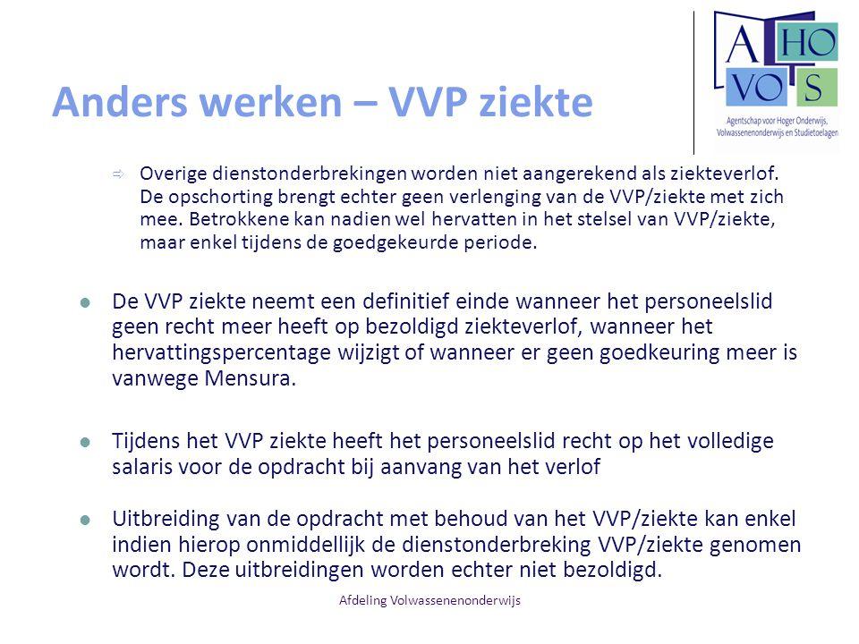 Afdeling Volwassenenonderwijs Anders werken – VVP ziekte  Overige dienstonderbrekingen worden niet aangerekend als ziekteverlof. De opschorting breng