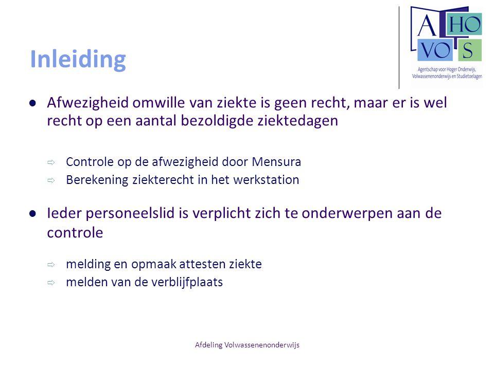 Afdeling Volwassenenonderwijs Inleiding Afwezigheid omwille van ziekte is geen recht, maar er is wel recht op een aantal bezoldigde ziektedagen  Cont