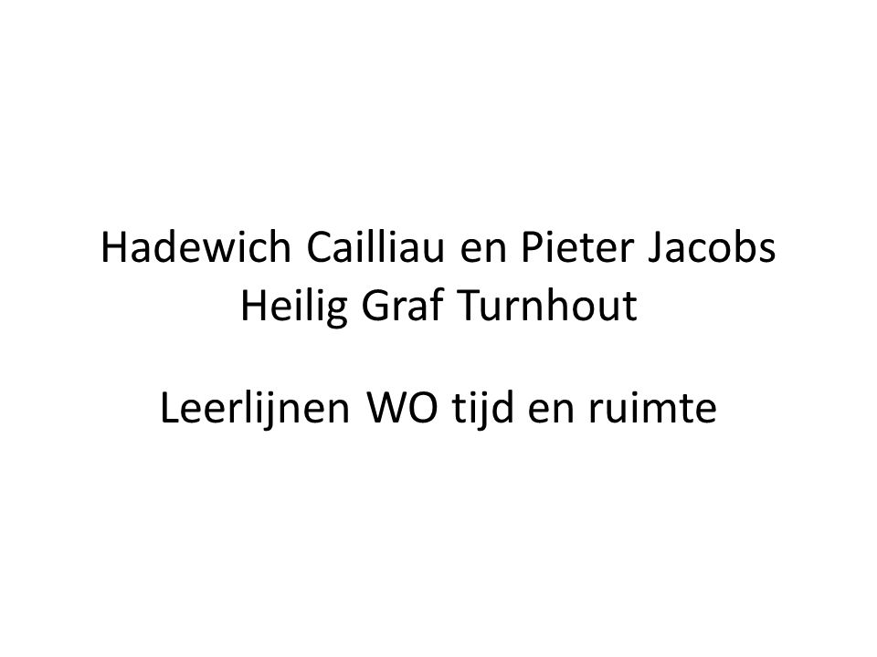 Hadewich Cailliau en Pieter Jacobs Heilig Graf Turnhout Leerlijnen WO tijd en ruimte