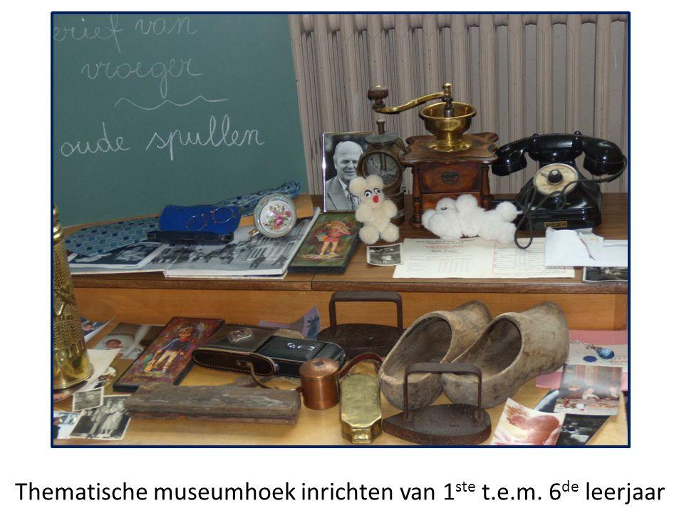 Thematische museumhoek inrichten van 1 ste t.e.m. 6 de leerjaar