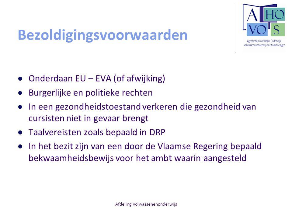 Afdeling Volwassenenonderwijs Bezoldigingsvoorwaarden Onderdaan EU – EVA (of afwijking) Burgerlijke en politieke rechten In een gezondheidstoestand ve