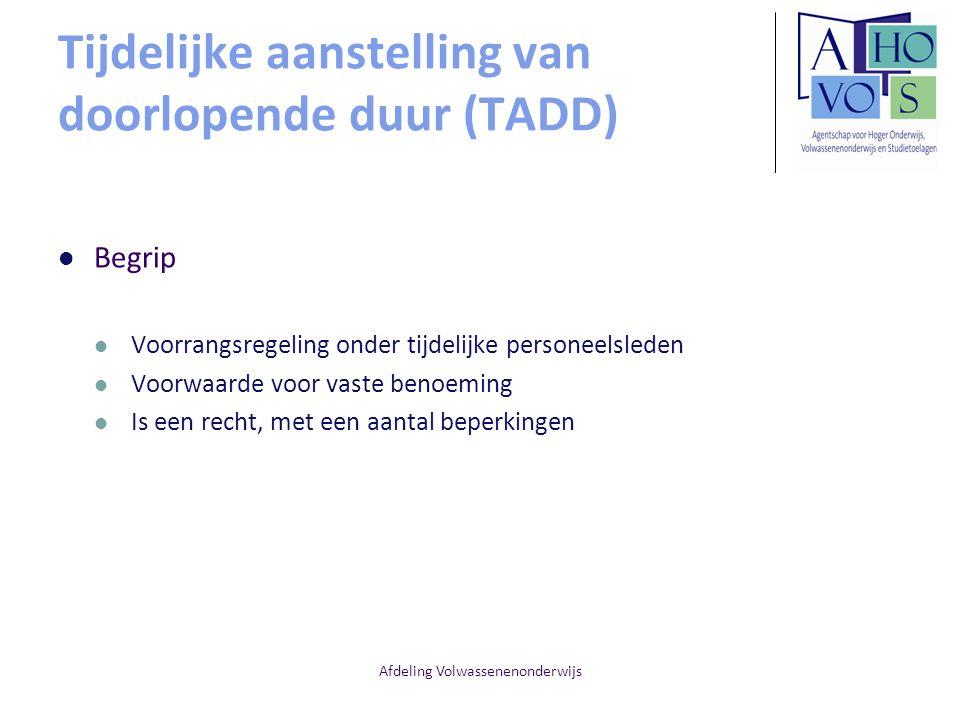Afdeling Volwassenenonderwijs Tijdelijke aanstelling van doorlopende duur (TADD) Begrip Voorrangsregeling onder tijdelijke personeelsleden Voorwaarde