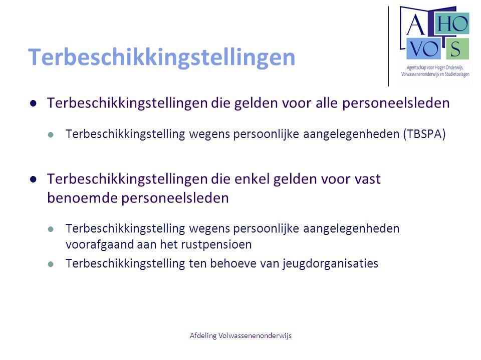 Afdeling Volwassenenonderwijs Terbeschikkingstellingen Terbeschikkingstellingen die gelden voor alle personeelsleden Terbeschikkingstelling wegens per