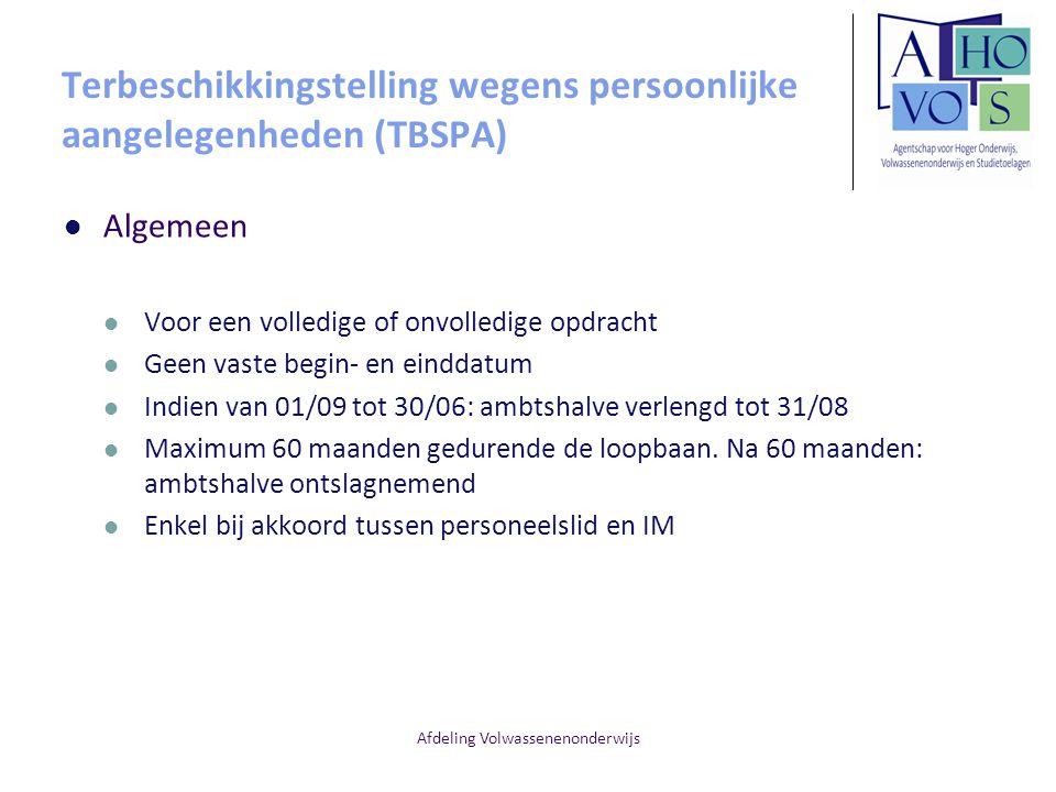 Afdeling Volwassenenonderwijs Terbeschikkingstelling wegens persoonlijke aangelegenheden (TBSPA) Algemeen Voor een volledige of onvolledige opdracht G