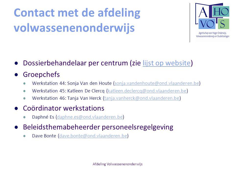 Afdeling Volwassenenonderwijs Contact met de afdeling volwassenenonderwijs Dossierbehandelaar per centrum (zie lijst op website)lijst op website Groep