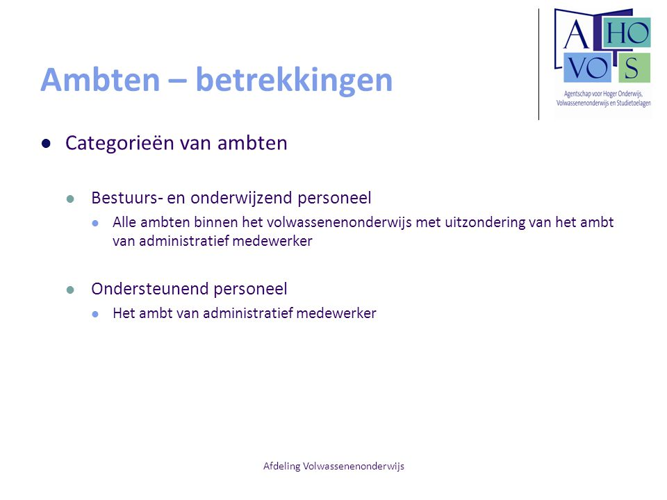 Afdeling Volwassenenonderwijs Ambten – betrekkingen Categorieën van ambten Bestuurs- en onderwijzend personeel Alle ambten binnen het volwassenenonder