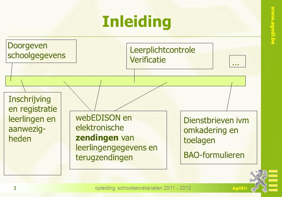 www.agodi.be AgODi opleiding schoolsecretariaten 2011 - 2012 23 Aanwezigheden kleuters  Wie.