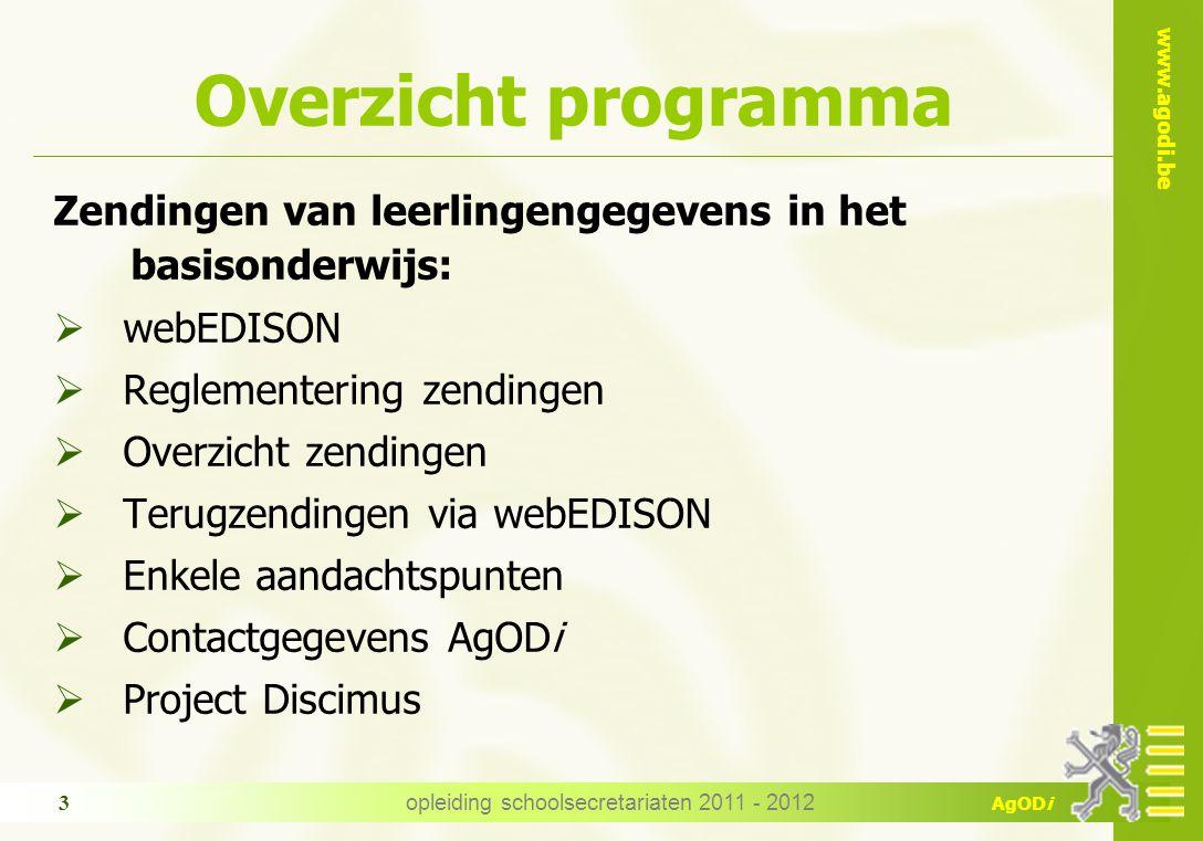 www.agodi.be AgODi Project 'Discimus' opleiding schoolsecretariaten 2011 - 2012 34