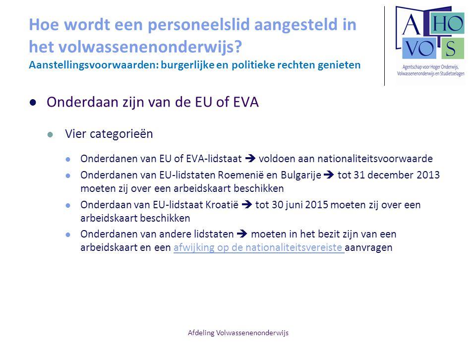 Afdeling Volwassenenonderwijs Hoe wordt een personeelslid aangesteld in het volwassenenonderwijs? Aanstellingsvoorwaarden: burgerlijke en politieke re