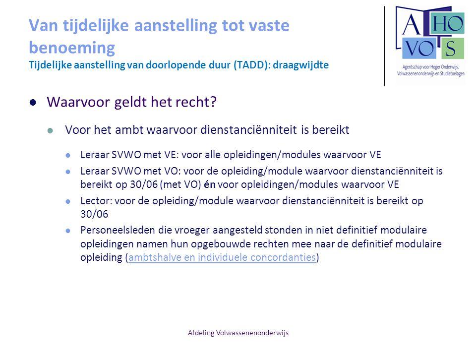 Afdeling Volwassenenonderwijs Van tijdelijke aanstelling tot vaste benoeming Tijdelijke aanstelling van doorlopende duur (TADD): draagwijdte Waarvoor