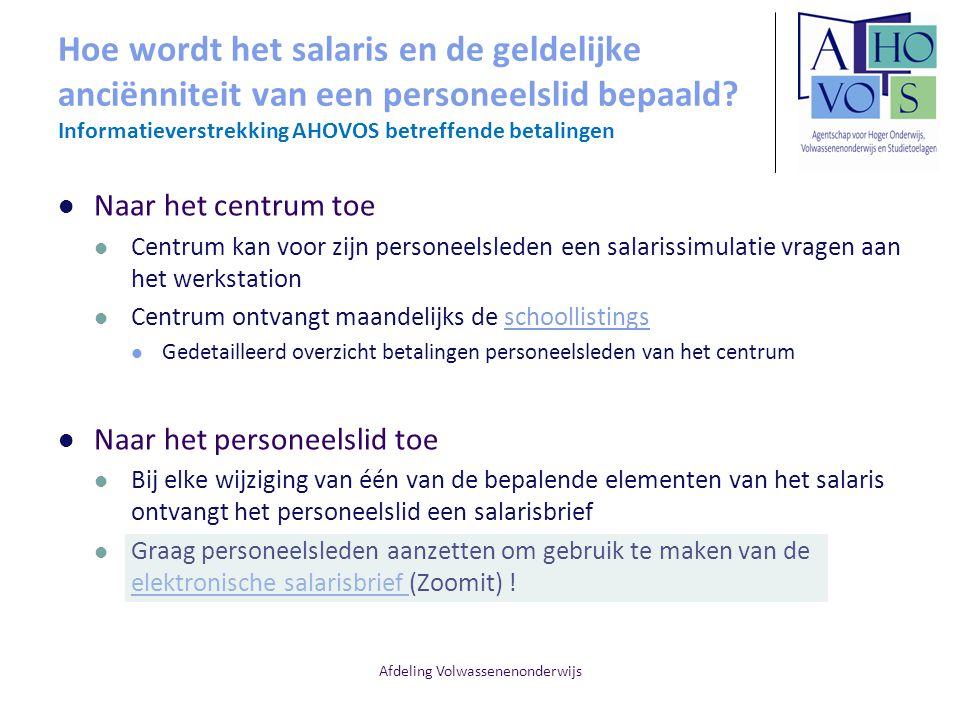 Afdeling Volwassenenonderwijs Hoe wordt het salaris en de geldelijke anciënniteit van een personeelslid bepaald? Informatieverstrekking AHOVOS betreff