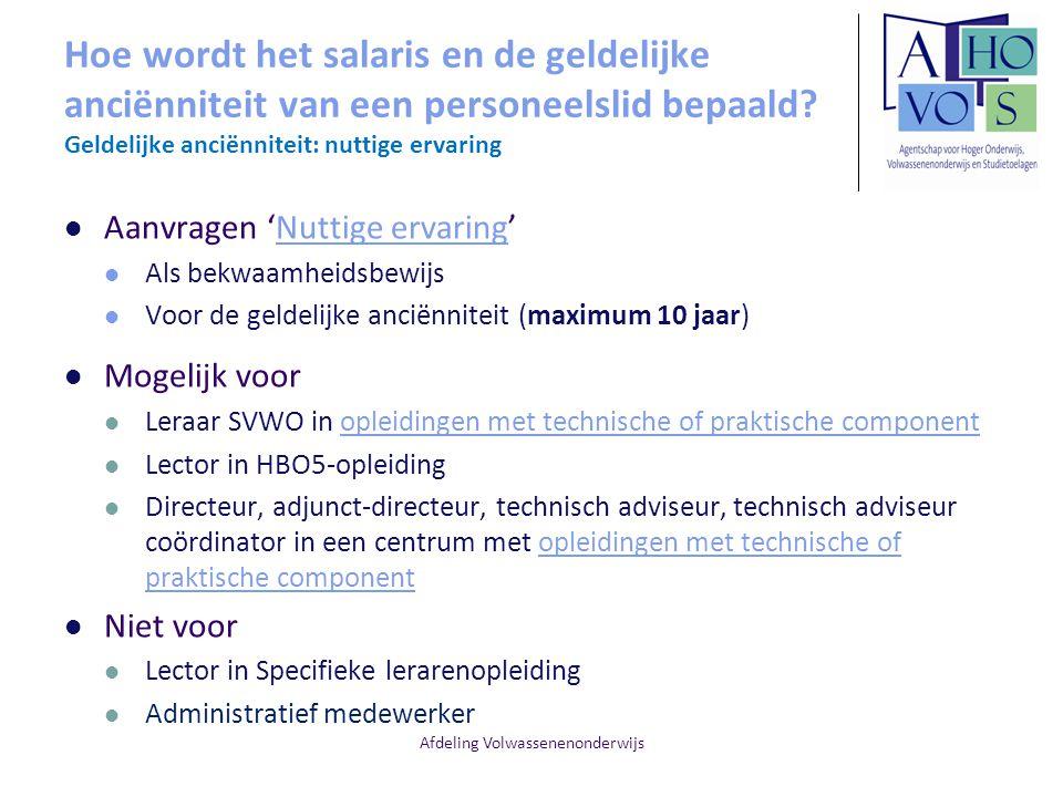 Afdeling Volwassenenonderwijs Hoe wordt het salaris en de geldelijke anciënniteit van een personeelslid bepaald? Geldelijke anciënniteit: nuttige erva