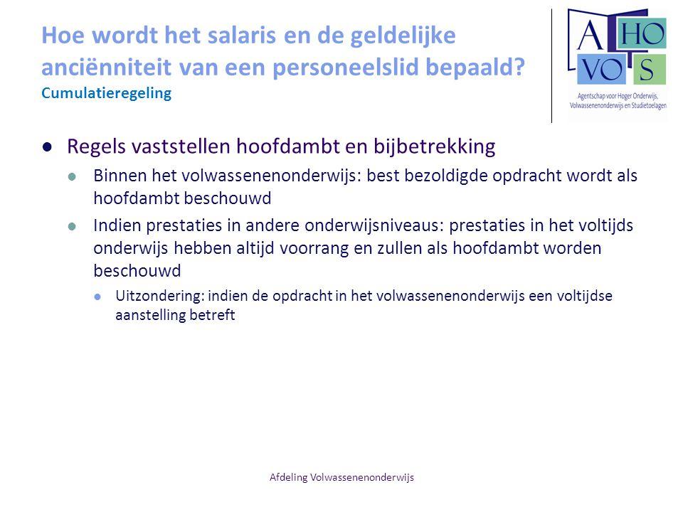 Afdeling Volwassenenonderwijs Hoe wordt het salaris en de geldelijke anciënniteit van een personeelslid bepaald? Cumulatieregeling Regels vaststellen