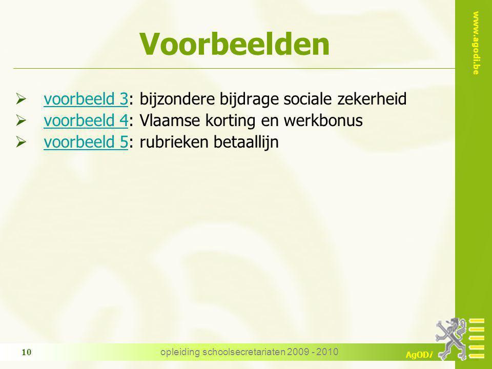 www.agodi.be AgODi opleiding schoolsecretariaten 2009 - 2010 10 Voorbeelden  voorbeeld 3: bijzondere bijdrage sociale zekerheid voorbeeld 3  voorbee