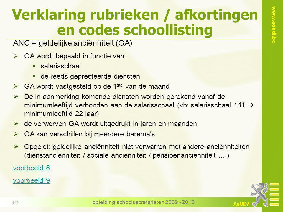 www.agodi.be AgODi opleiding schoolsecretariaten 2009 - 2010 17 Verklaring rubrieken / afkortingen en codes schoollisting ANC = geldelijke anciënnitei