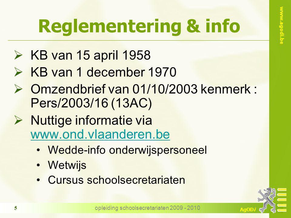 www.agodi.be AgODi opleiding schoolsecretariaten 2009 - 2010 5 Reglementering & info  KB van 15 april 1958  KB van 1 december 1970  Omzendbrief van